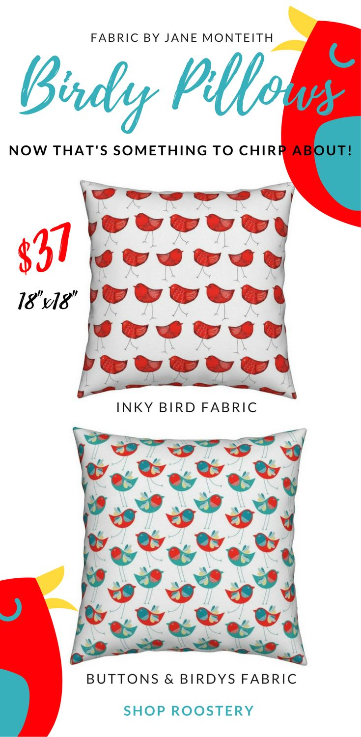 These bird pillows by Jane Monteith are something to chirp about! $37 each. Shop Roostery!