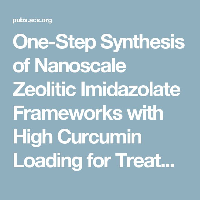 One-Step Synthesis of Nanoscale Zeolitic Imidazolate Frameworks with High Curcumin Loading for Treatment of Cervical Cancer - ACS Applied Materials & Interfaces (ACS Publications)