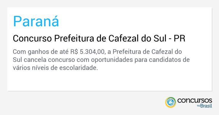 Concurso Prefeitura de Cafezal do Sul - PR - https://anoticiadodia.com/concurso-prefeitura-de-cafezal-do-sul-pr/