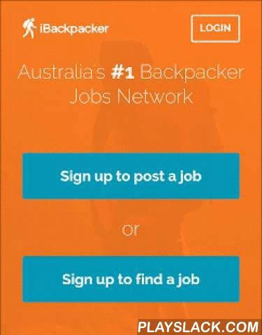 IBackpacker  Android App - playslack.com ,  BACKPACKER JOBS AUSTRALIAiBackpacker is the job app for backpackers in Australia. This is the only resource you need to get jobs while you travel, with local job boards, one touch applying, and a rate and review