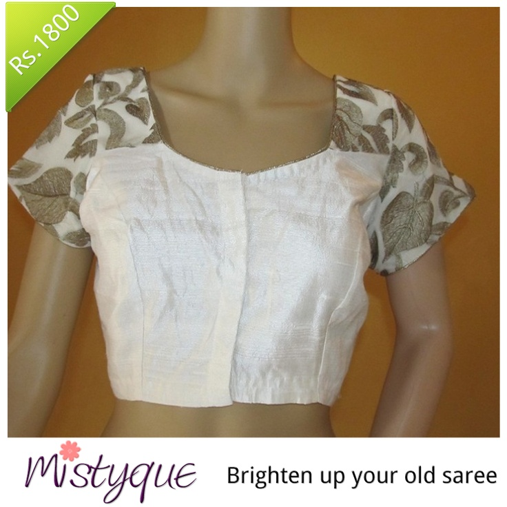 Mistyque Latest Collection - Classy in White! Off-white raw silk blouse with beige embroidered sleeves matches well with any saree, just for Rs 1800. Order today! Limited Stocks. http://www.mistyque.in/Off-white-raw-silk-blouse-with-beige-embroidered-sleeves