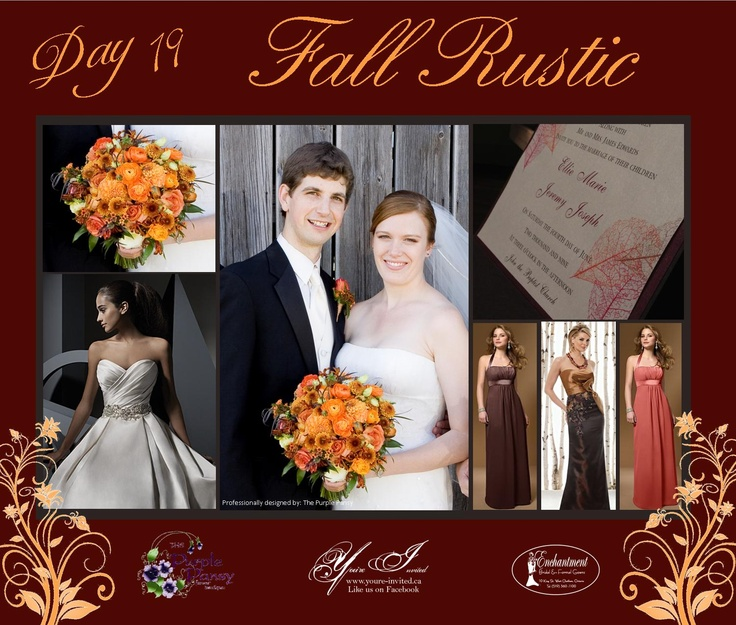 Day 19 Fall Rustic Wedding. The Purple Pansy www.purplepansy.ca You're Invited www.youre-invited.ca Enchantment Bridal www.enchantmentbridal.com Picture of You're Invited Invitations Enchantment Bridal Dresses & The Purple Pansy Floral Arrangements