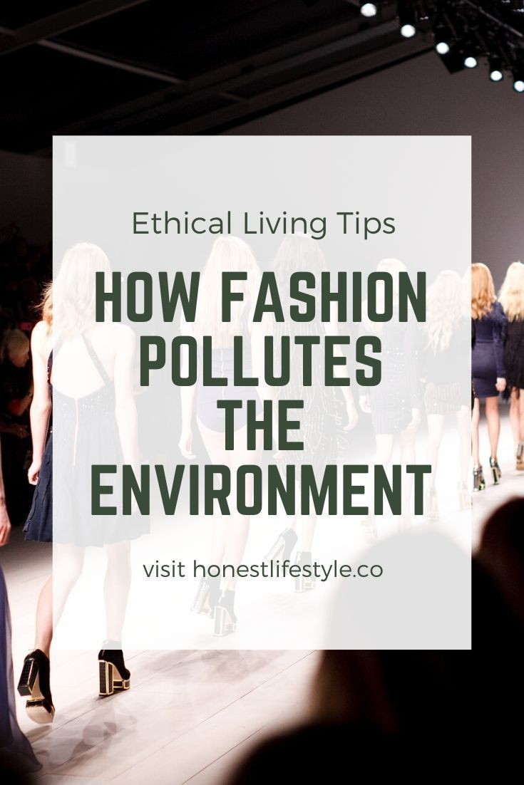 How Fashion Pollutes The Environment In 2020 Fashion Ethical Clothing Sustainable Fashion Designers