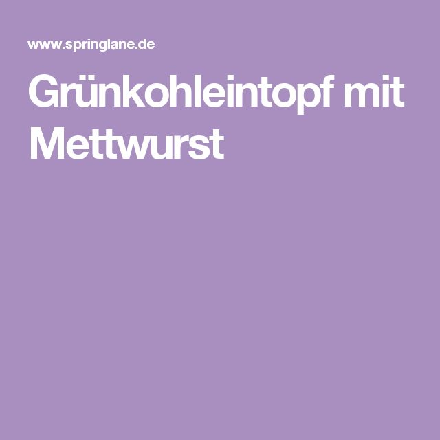Grünkohleintopf mit Mettwurst