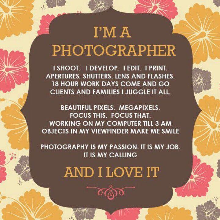 """Love this """"I'm A Photographer"""" quote!"""