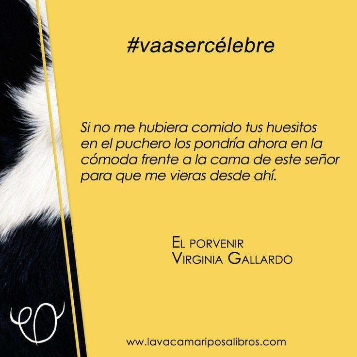Apenas una frase de un gran cuento de El porvenir, el libro de Virginia Gallardo que ganó la primera mención del Premio Casa de las Américas en 2011 #vaasercélebre