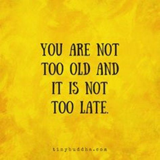 Success Later In Life Quotes: Best 25+ Too Late Quotes Ideas On Pinterest
