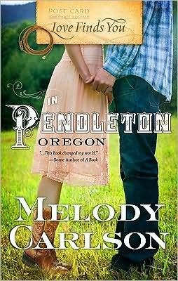 Love Finds You in Pendleton, Oregon (Love Finds You) by Melody Carlson