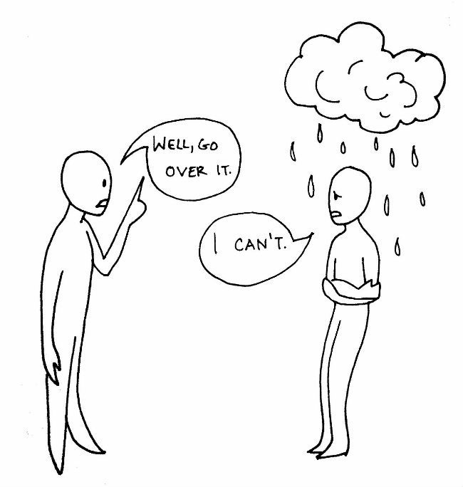 Trying To Explain Depression Or Anxiety To Someone Who Has Never Experienced It Before