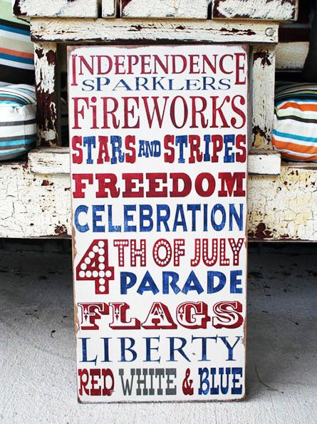 Celebrate our Great Country's Independence with this One of a Kind Typography Word Art Sign This sign is heavily distressed to give it an antiqued, vintage feel. Only you and I will know it was painte