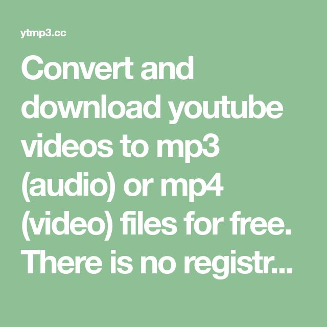 Convert and download youtube videos to mp3 (audio) or mp4