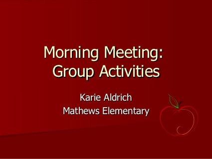 Morning Meeting  Activities Karie by Mandie Funk, via Slideshare