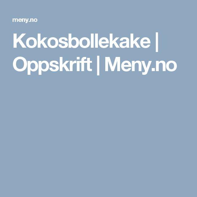Kokosbollekake | Oppskrift | Meny.no