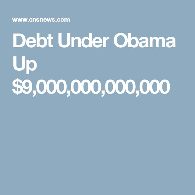 Debt Under Obama Up $9,000,000,000,000