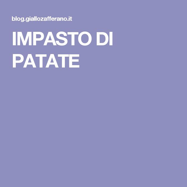 IMPASTO DI PATATE
