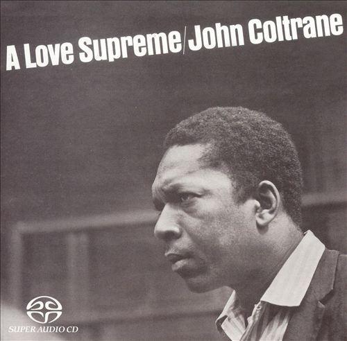 John Coltrane Quartet – A Love Supreme (1964)