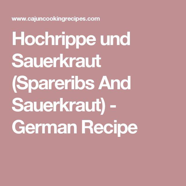 Hochrippe und Sauerkraut (Spareribs And Sauerkraut) - German Recipe