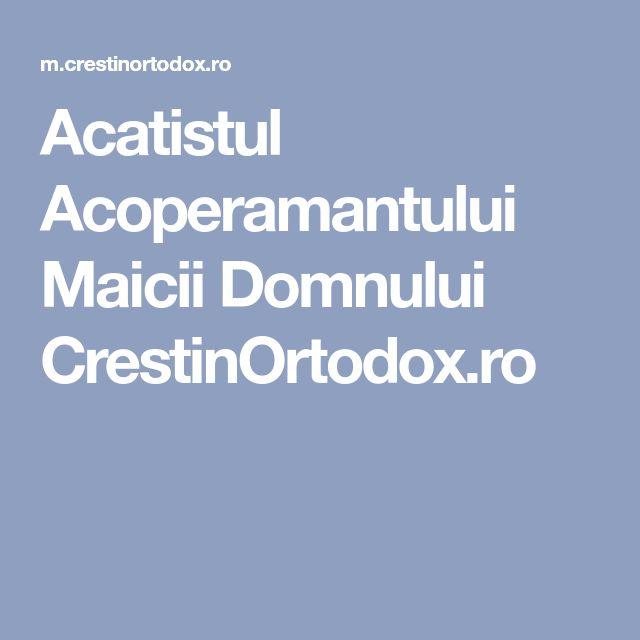 Acatistul Acoperamantului Maicii Domnului CrestinOrtodox.ro