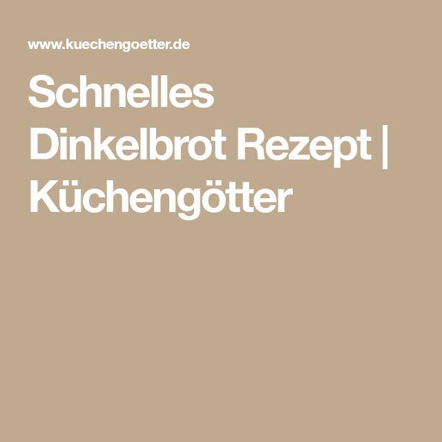 Schnelles Dinkelbrot Rezept | Küchengötter