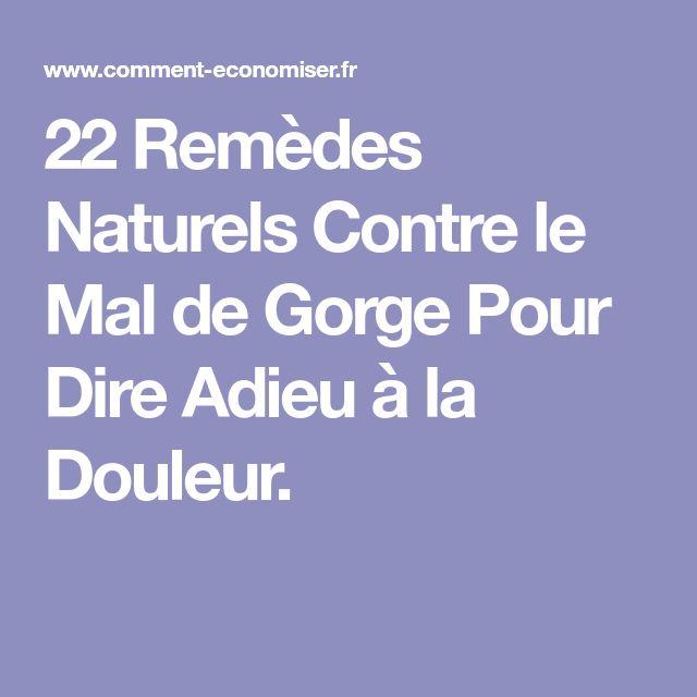 22 Remèdes Naturels Contre le Mal de Gorge Pour Dire Adieu à la Douleur.