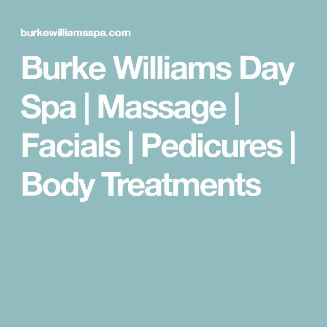 Burke Williams Day Spa | Massage | Facials | Pedicures | Body Treatments