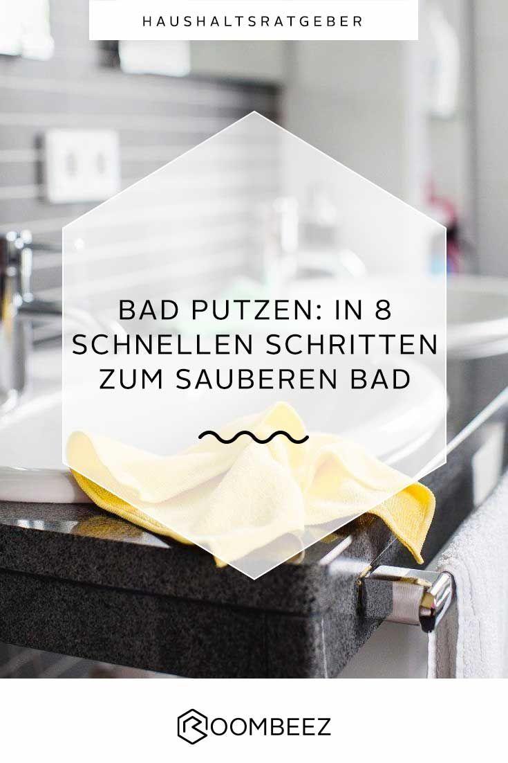 Bad Putzen 8 Schnelle Schritte Zum Sauberen Bad Badezimmer Putzen Tipps Badezimmer Putzen Haushalt