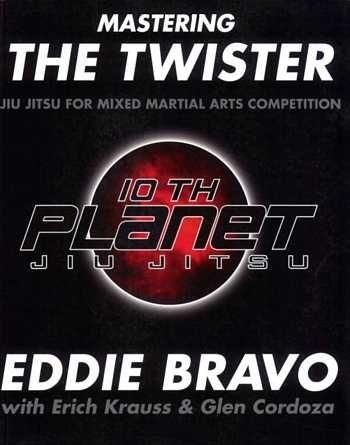 Eddie Bravo - Mastering the Twister