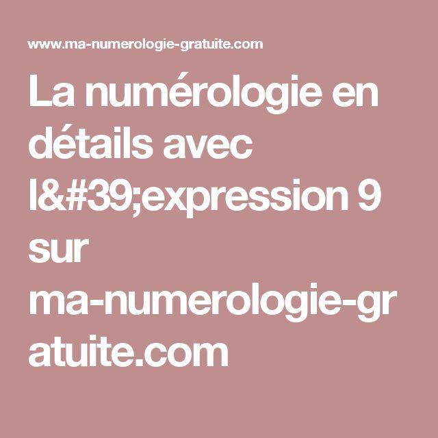 La numérologie en détails avec l'expression 9 sur ma-numerologie-gratuite.com