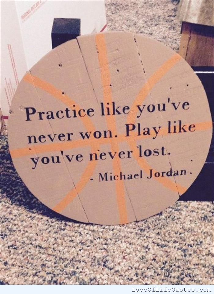 Practice like you've never won play like you've never lost - http://www.loveoflifequotes.com/?p=14354