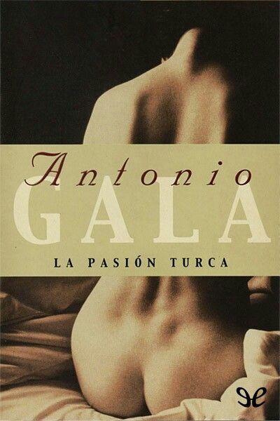 La pasión turca - Antonio Gala