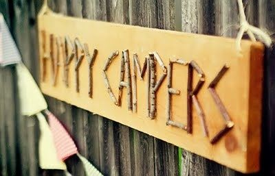 happy campers sign- have lily help gather sticks and hot glue to a board- bring twine and can make this wknd!