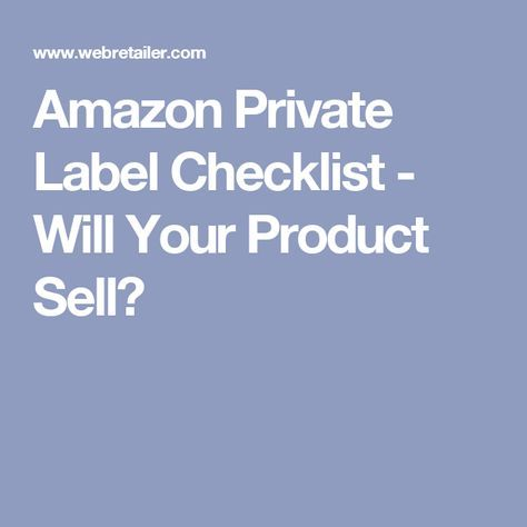 Amazon Private Label Checklist - Will Your Product Sell?