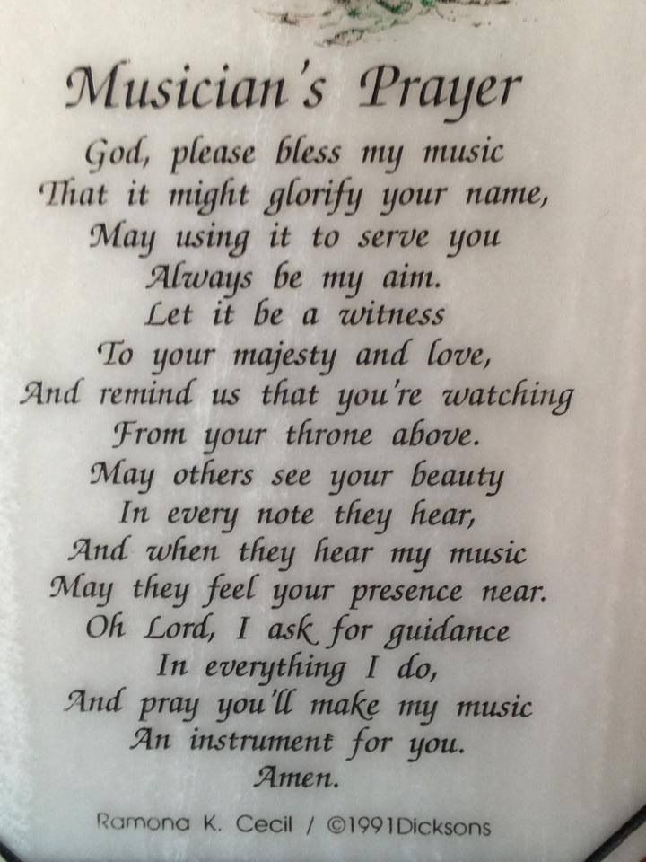 repinning after seeing this prayer when going through some of my grandpa's old belongings. seems like a good one for folks who play worship music.
