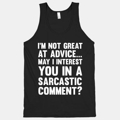 I'm Not Good at Advice   HUMAN   T-Shirts, Tanks, Sweatshirts and Hoodies