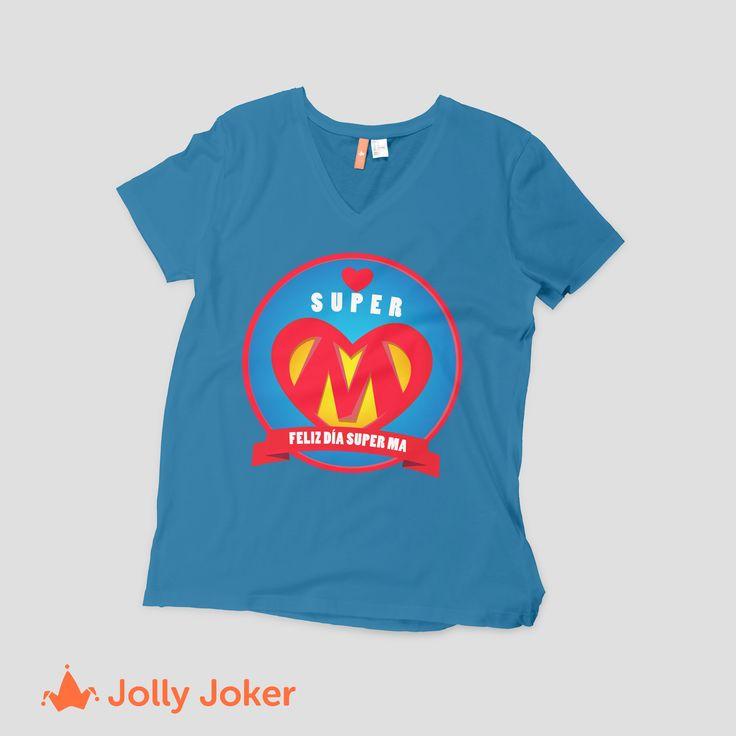 ¡SUPER MAMÁ! Más que eso, una amiga! Recuerdale lo importante que es para ti, con una camiseta increíble! Diseñala en Jolly Joker y ordenala super fácil. Porque el día de la madre es todos los días :D