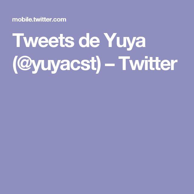 Tweets de Yuya (@yuyacst) – Twitter