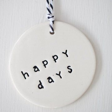 'happy days' circle clay gift tag www.carolinec.com.au