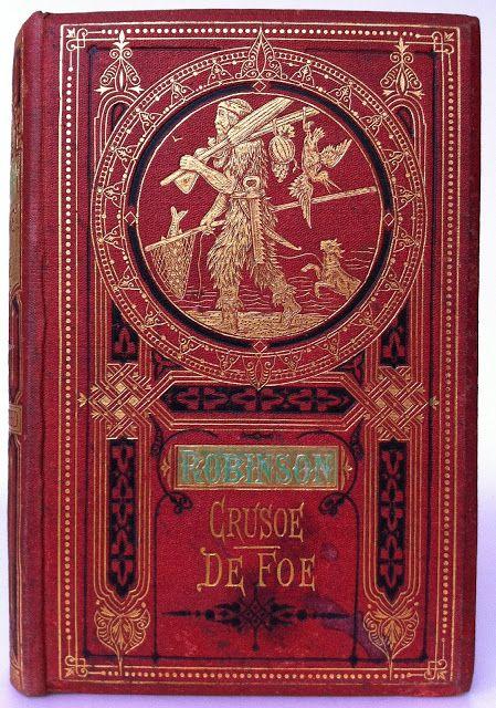 The Life and Adventures of Robinson Crusoe by Daniel De Foe, Philadelphia: J. B…