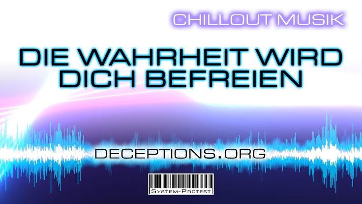 DECEPTIONS.ORG - Die Wahrheit wird Dich befreien - Chillout Musik by Sys...