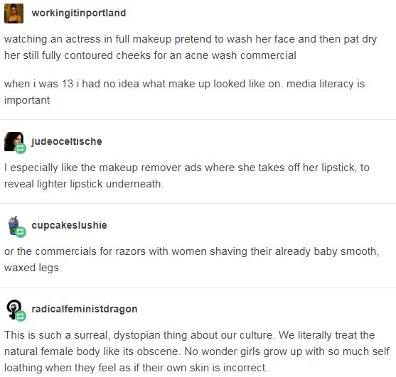 This is such a surreal, dystopian thing about our culture. We literally treat the natural female body like its obscene. No wonder girls grow up with so much self loathing when they feel as if their own skin is incorrect.