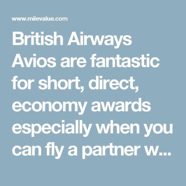 British Airways Avios are fantastic for short, direct, economy awards especially when you can fly a partner with no fuel surcharges. There are tons of times you would want to use Avios on your RTW trip. A partial list:  West coast of United States to Hawaii Miami, Dallas, or New York to Latin America or Caribbean Intra-Latin America international flights Intra-Peru, Brazil, Argentina, Colombia, Paraguay, Ecuador (including Galapagos), and Chile (including Easter Island) Intra-South Africa…