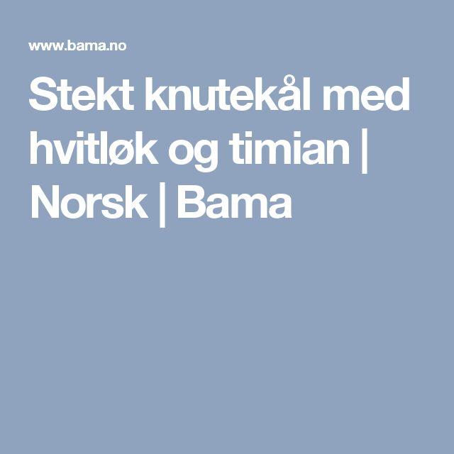 Stekt knutekål med hvitløk og timian  | Norsk | Bama