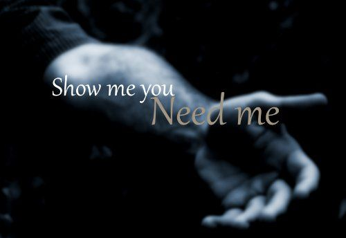 """Show me you need me - """"But if you only knew  How easy it would be to show me how you feel  More than words is all you have to do to make it real  Then you wouldn't have to say that you love me  'Cause I'd already know""""  via Entice the Mind"""