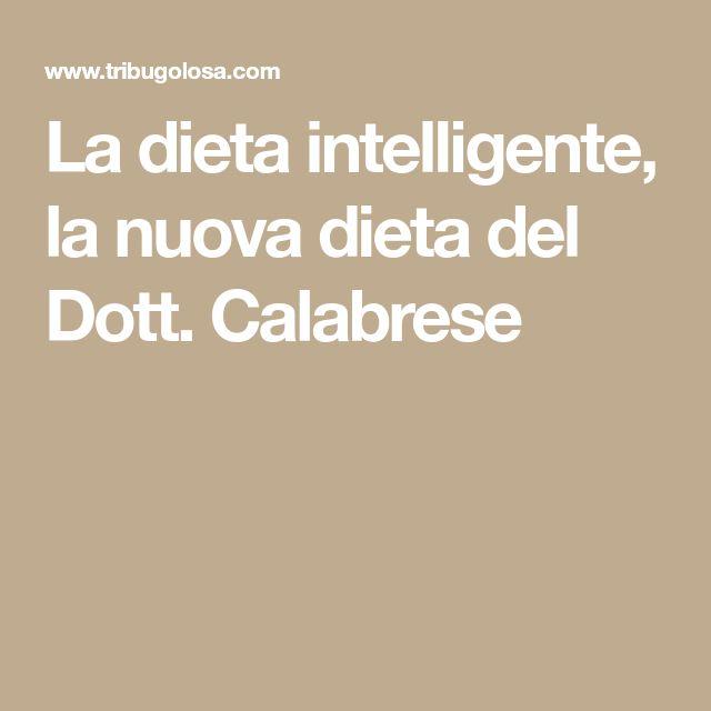 La dieta intelligente, la nuova dieta del Dott. Calabrese