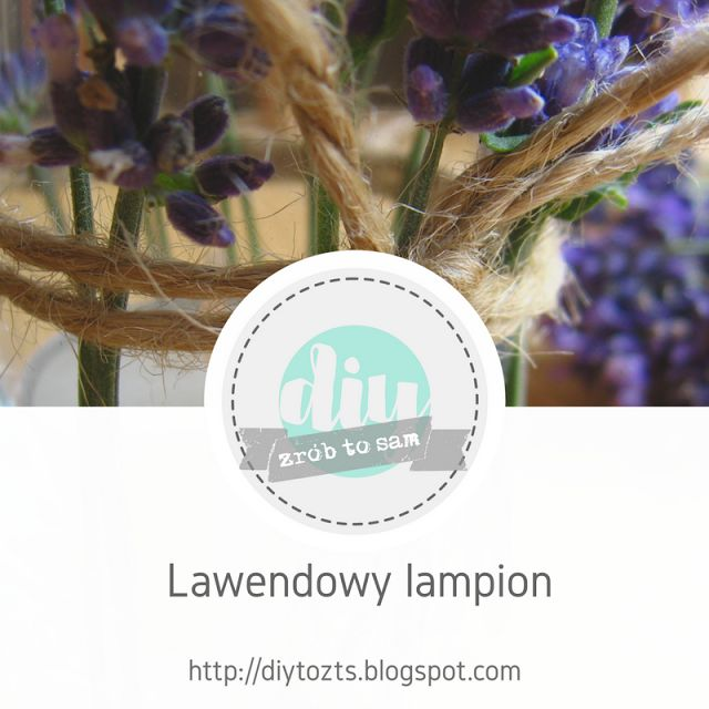 ProjectGallias dla DIY: Lawendowy lampion.
