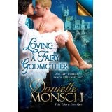 Loving a Fairy Godmother (Fairy Tales & Ever Afters) (Kindle Edition)By Danielle Monsch