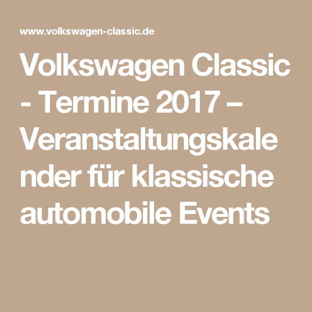 Volkswagen Classic - Termine 2017 – Veranstaltungskalender für klassische automobile Events
