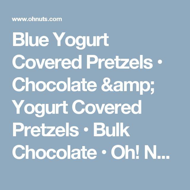 Blue Yogurt Covered Pretzels • Chocolate & Yogurt Covered Pretzels • Bulk Chocolate • Oh! Nuts®