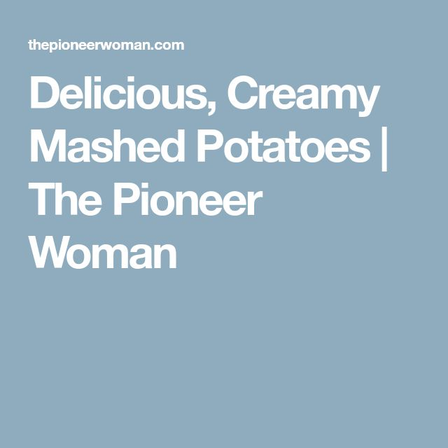 Delicious, Creamy Mashed Potatoes | The Pioneer Woman