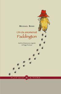 Michael Bond. Un ós anomenat Paddington. Un ós anomenat Paddington és, sobretot, un gran clàssic infantil, tot i que és un magnífic divertiment per a totes les edats. Ha estat traduït a més de 40 idiomes i se n'han fet centenars d'edicions. Aquesta és la primera vegada que es publica en català, en una edició que inclou les il·lustracions originals.